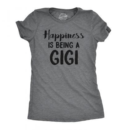 Happiness Is Being A GIGI T shirt, ..