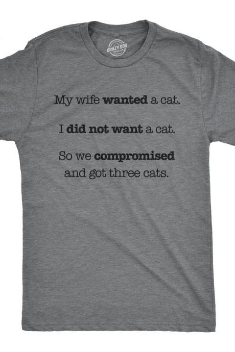 Cat Shirt Men, Funny Cat Shirt Husband, Offensive Shirt, Hilarious Shirt, Funny Mens Shirt, Compromised, Got Three Cats, Happy Wife