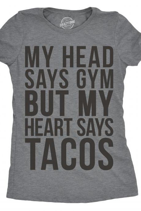 Funny Workout Shirt, Taco T shirt, Womens Cool Tees, Funny Gym Shirt for Women, My Head Says Gym but my Heart Says Tacos, Funny Womens Shirt