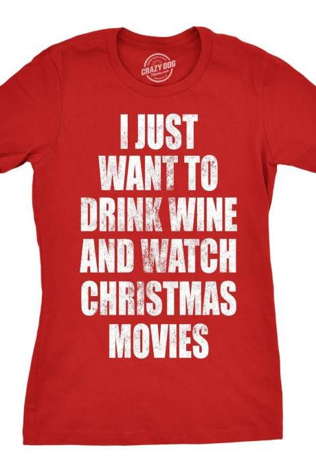 Funny Red Christmas Shirts Woman, Xmas Tees With Quotes, Wine lover gift, I Just Want to Drink Wine and Watch Christmas Movies