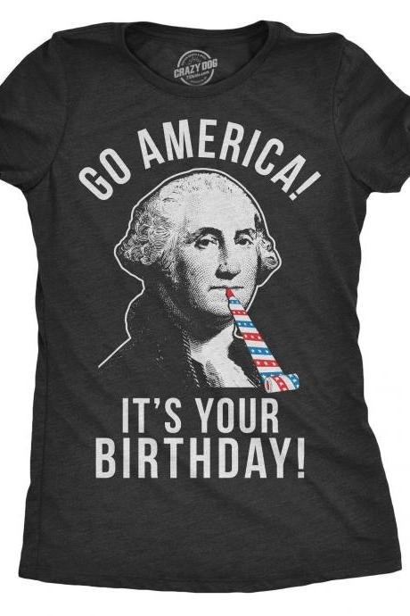 Go America Its Your Birthday Womens Shirt, Womens Four of July Shirt, Independence Day Shirt, 4th Of July Shirt, Pride Patriotic Shirt