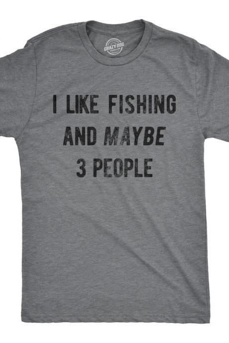 Sarcastic Fishing Shirt, Fishing Lovers Gifts, Funny Fishing Shirts, Fisherman Shirts, I Like Fishing And Maybe 3 People, Rather Be Fishing