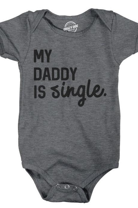 Baby Romper, Baby Undershirts, Funny Baby Clothes, My Daddy Is Single, Rompers With Sayings, Black Baby Romper, Funny Quotes Romper