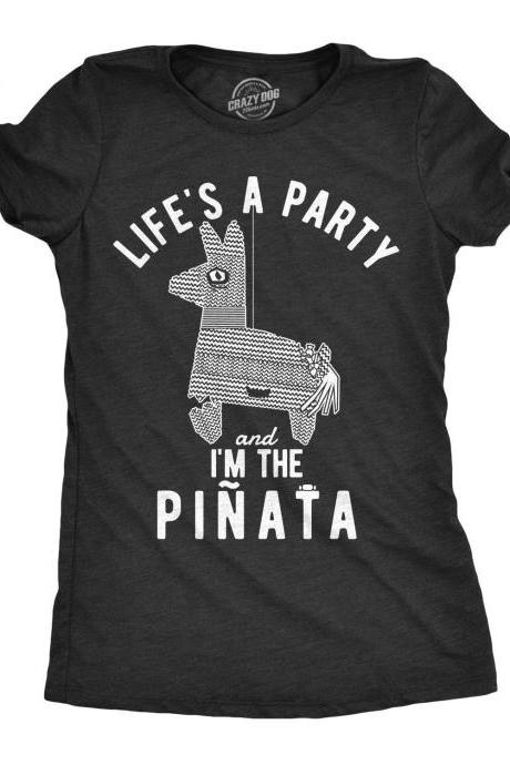 Lifes A Party And Im The Pinata Shirt, Party Shirts Women, Funny Shirts Women, Funny Drinking Shirt, Taco Shirt, Funny Not Adulting Shirts