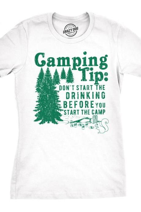 Camping Gift, Camper T Shirt, Womens Funny Outdoors Shirt, Adventure Shirt, Camping Tip, Dont Start The Drinking Before You Start The Camp