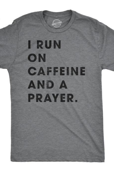 Sarcastic Coffee Shirt, Coffee Lovers Gifts, Funny Coffee Tee, Caffeine Addicted Mens Shirt, I Run On Caffeine And A Prayer, Jesus Shirt