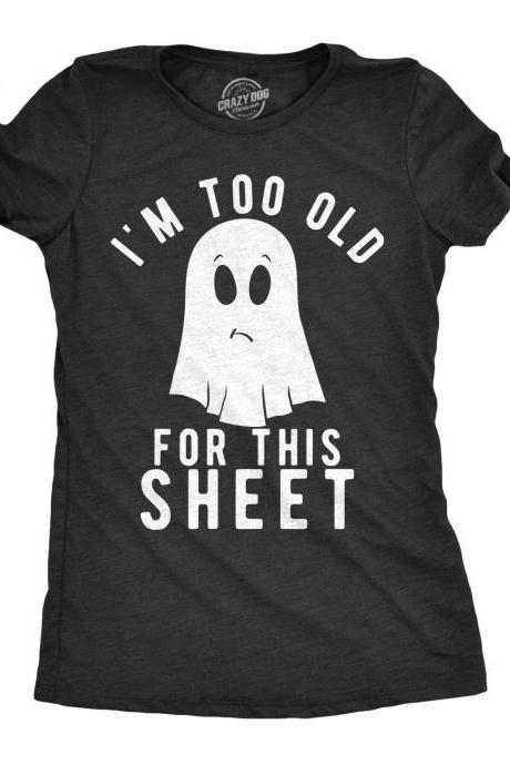 Ghost Shirt Women, Black Spooky Shirt, Funny Halloween Shirt, Halloween Costume, Rude Halloween Clothes, Im Too Old For This Sheet
