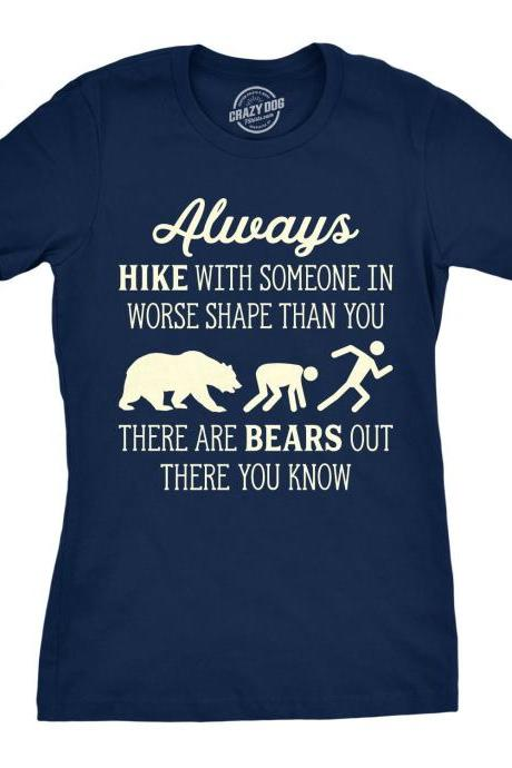 Hiking Shirt, Camping Gift, Camper T Shirt, Womens Funny Outdoors Shirt, Adventure Shirt, Always Hike With Someone In Worst Shape Than You