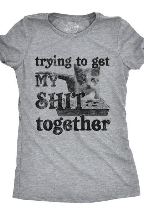 Trying To Get My Shit Together Shirt, Funny Womens Cat Tshirts, Cat Lover Gift, Funny Womens Tshirts, Cat Mom Shirt, Cute Womens Shirts