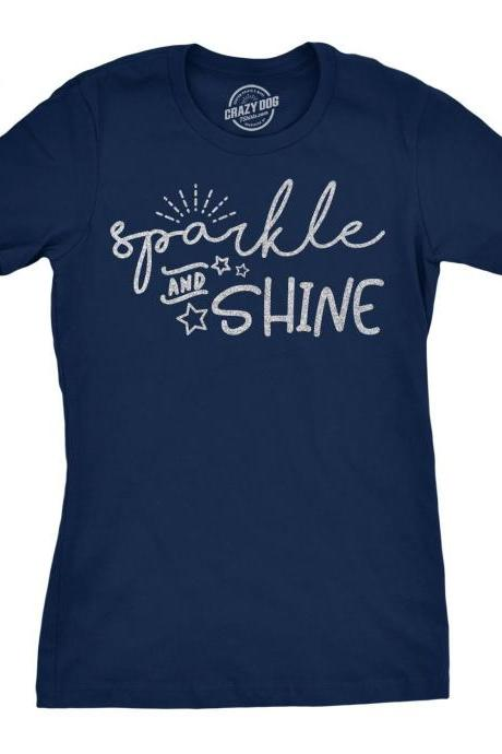 Sparkle And Shine, Funny Womens Shirt, Sassy Fitted Shirt for Women, Cool Womens Tees, Shirts With Sayings, Sparkling Shirt