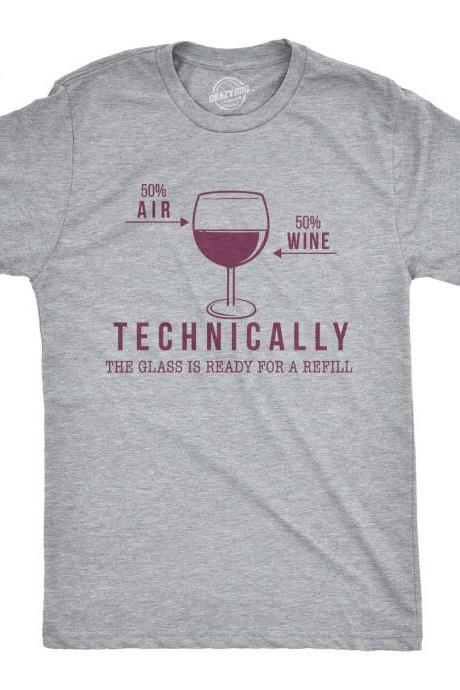 Mens Wine Shirt, Party Shirt Funny, Bachelor Party Tee, Drinking Stag Do Shirt, Weekend T Shirt, Technically The Glass is Ready For A Refill