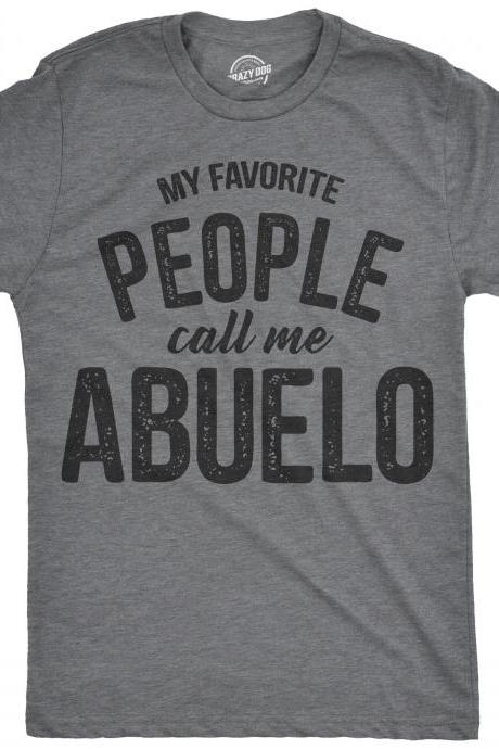 Abuelo Shirt, Funny Grandpa Shirt, Gift For Grandpa, Fathers Day Shirt, Funny Shirt For Grandpa, My Favorite People Call me Abuelo