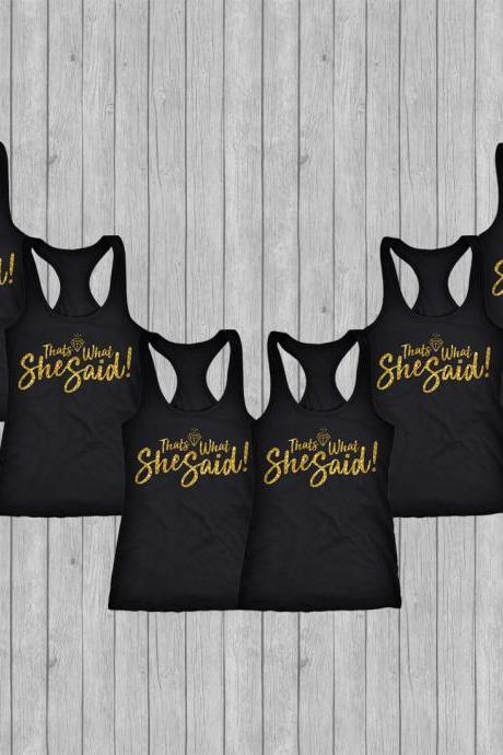 Black Gold Bridemaids Shirts Set Of 6, Thats What She Said Bachelorette Party Shirts 6, Bridesmaids Tank Tops Set Of 6, Getting Ready Tanks