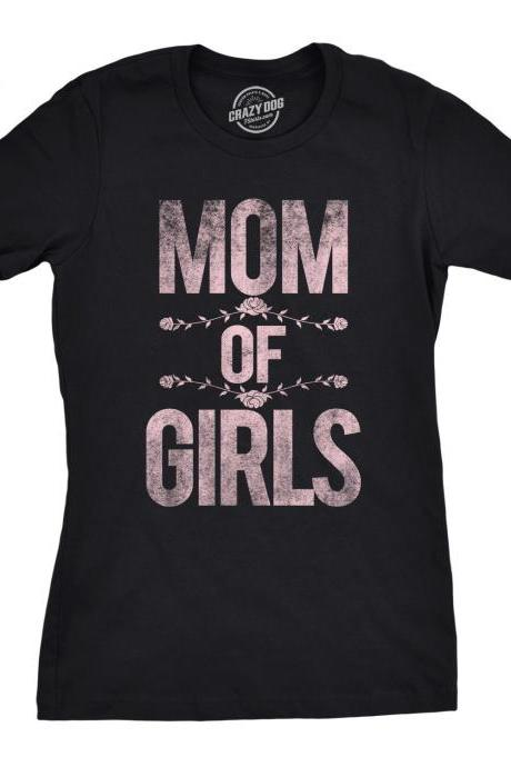 Mom Of Girls, Mother Shirt, Funny Mom Shirt, Mothers Day Gift, Funny Shirt For Moms, Mom Shirt Funny, Gift for Mom, Funny Mom Shirt