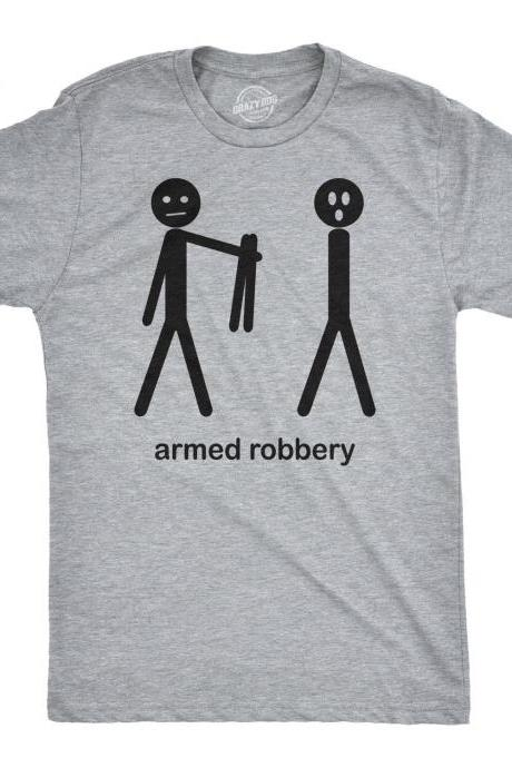 Armed Robbery Stick figure shirt, Stick Men Shirt, Funny Mens Shirt, Sarcastic Shirt For Men, Funny Saying Shirts, Hilarious Mens