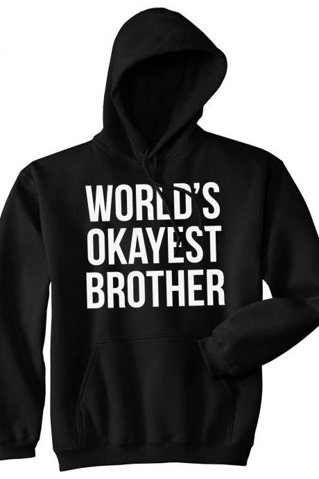 Big Brother Shirt, World's Okayest Brother HOODIE, Big Brother Little Brother Gift, Funny Family Hoodies, Hoodies With Sayings