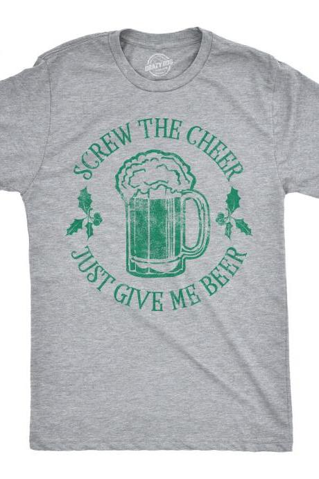 Mens Christmas Party Shirt, Screw The Cheer Just Give Me The Beer Shirt, Rude Christmas, Offensive Xmas Gifts, Funny Christmas, Drinking