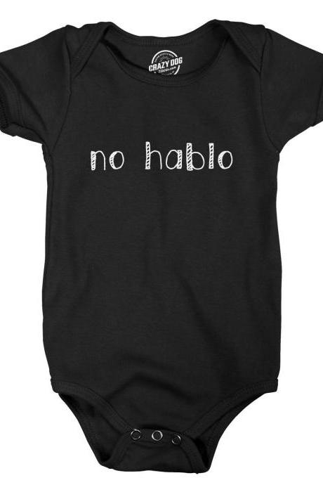 Funny Bodysuit, No Hablo Baby Top, First Birthday T Shirt, New Baby T Shirt, Novelty Baby Tee, Funny Baby T Shirts, Novelty Baby Clothes