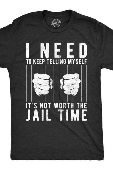 Sarcastic Tshirts, Funny Mens Shirt, Offensive Tees, Rude Shirts Men, Not Worth The Jail Time, Bitch Shirt, Sarcastic Mens Tshirt,