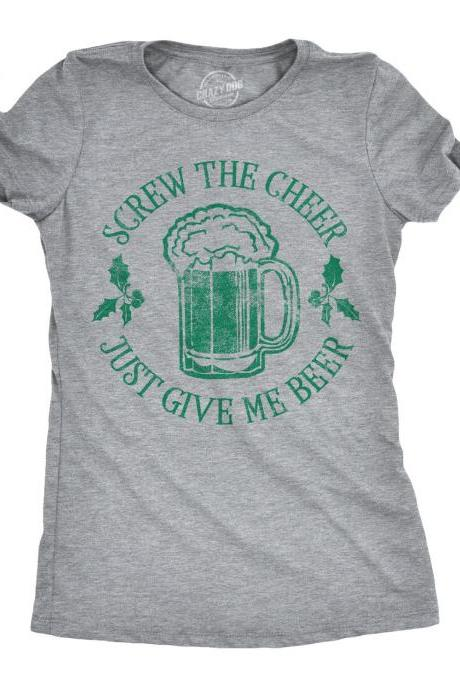 Womens Christmas Party Shirt, Screw The Cheer Just Give Me The Beer Shirt, Rude Christmas Drinking, Offensive Xmas Gifts, Funny Christmas