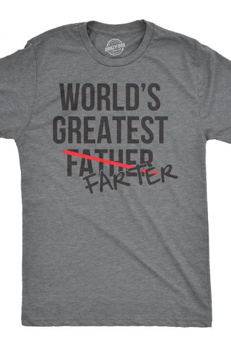 Funny Father Day Gift, Funny Dads Tshirt, Gross Mens T Shirt, Fathers Day Shirt, Funny Husband Tshirt, Worlds Greatest Father FARTER Shirt