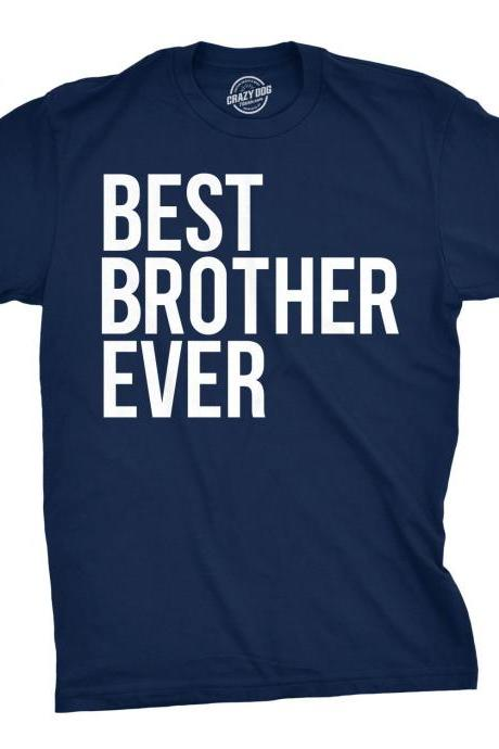 Best Brother Ever Shirt, Brother Gift Ideas, Funny Gift For Brother, Funny Brother Shirt, Funny Siblings Shirt, Mens Humor Shirts
