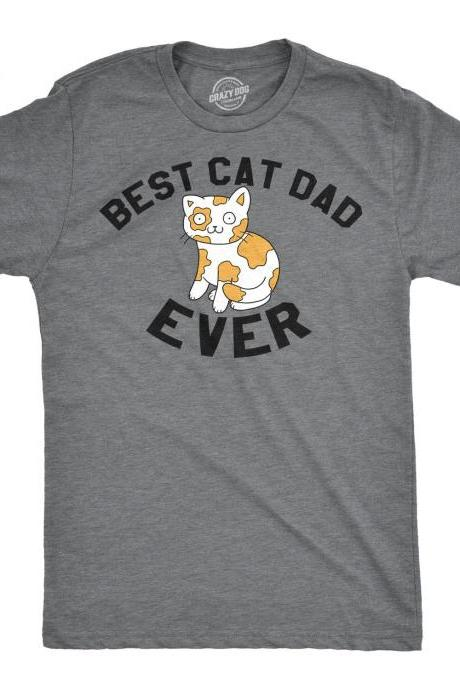 Cat Shirt Dad, Funny Parent Shirt, Cat Graphic Shirt, Cute Cat T Shirt, Cat Humor Shirt, New Cat Gifts, Best Cat Dad Ever T Shirt