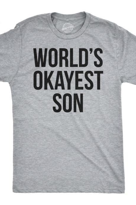 Worlds Okayest Son Shirt, Funny Son Gifts, Dad To Son Presents, Funny Gift For Son, Family Humor Shirts, Mildly Offensive Shirts