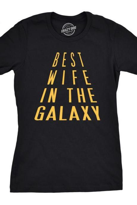 Sci Fi Wife, Best Wife In The Galaxy Shirt, Funny Mom Shirt, Wife Gift Funny, Funny Shirt For Wife, Shirt For Wife, Crazy Wife Shirt