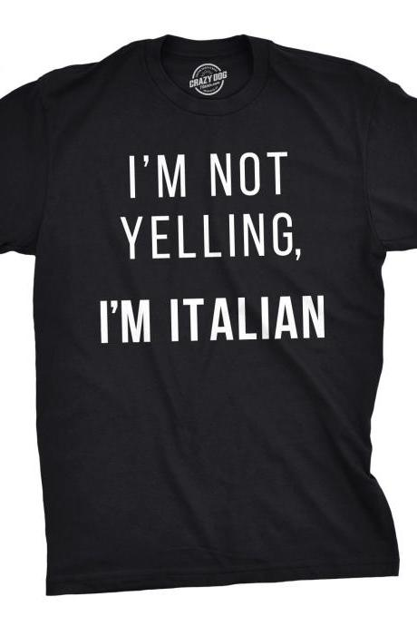 Funny Italian Shirt Man, Sarcastic Shirt For Men, Love Italy, Funny Saying Shirts, Italian Pride, Im Not Yelling Im Italian, Offensive Shirt