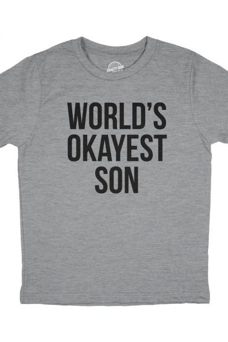 Worlds Okayest Son Youth Shirt, Funny Son Gifts, Dad To Son Presents, Funny Gift For Son, Family Humor Shirts, Mildly Offensive Shirts
