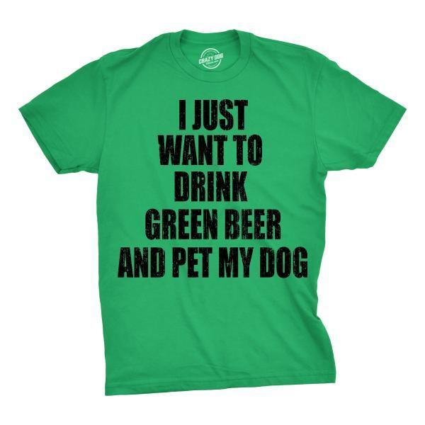 Funny Dog Shirt, Dog Dad Shirt, Mens Dog T shirt, Gift For Dog Lovers, Dog Shirt For Men, Want to Drink GREEN Beer And Pet My Dog
